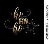 ho ho ho lettering. vector...   Shutterstock .eps vector #742002547