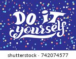 hand lettering phrase do it... | Shutterstock .eps vector #742074577