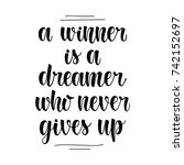 a winner is a dreamer who never ... | Shutterstock .eps vector #742152697