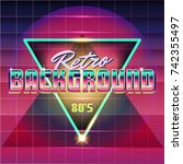 new retro wave background.... | Shutterstock .eps vector #742355497