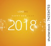 happy new year 2018 loading... | Shutterstock .eps vector #742534753