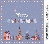 an illustrated christmas card.... | Shutterstock .eps vector #742543513