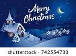 winter village  christmas... | Shutterstock .eps vector #742554733