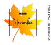 hello november calligraphy... | Shutterstock .eps vector #742614517