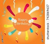 happy birthday vector design... | Shutterstock .eps vector #742869637