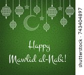 mawlid al nabi. translation... | Shutterstock . vector #743404897