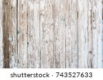 wooden background of old fence... | Shutterstock . vector #743527633