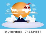 santa claus in christmas's day... | Shutterstock .eps vector #743534557