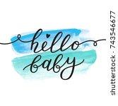 hello baby  vector lettering ... | Shutterstock .eps vector #743546677