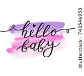 hello baby  vector lettering ... | Shutterstock .eps vector #743546953