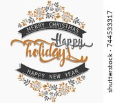 happy holidays lettering with... | Shutterstock .eps vector #744533317