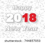 2018 happy new year linear... | Shutterstock . vector #744857053