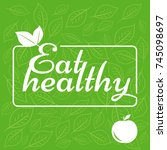 label eat healthy on green... | Shutterstock .eps vector #745098697