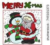 santa hugs snowman.merry x mas... | Shutterstock .eps vector #745101373