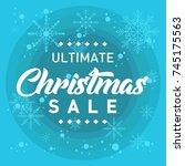 ultimate christmas sale banner... | Shutterstock .eps vector #745175563