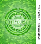 do it yourself green emblem... | Shutterstock .eps vector #745252417