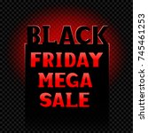 black friday mega sale text... | Shutterstock .eps vector #745461253