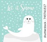 let it snow. white sea lion.... | Shutterstock .eps vector #745761517