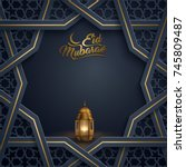 islamic greeting eid mubarak... | Shutterstock .eps vector #745809487