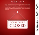 hanging sign with text sorry we'... | Shutterstock .eps vector #746113453