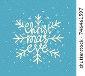 christmas eve lettering. hand... | Shutterstock .eps vector #746461597