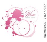 red wine stains and blots from... | Shutterstock .eps vector #746477827