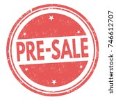 pre sale grunge rubber stamp on ... | Shutterstock .eps vector #746612707
