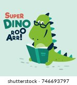 cute dinosaur reads a book.... | Shutterstock .eps vector #746693797