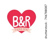 b and r letter inside heart for ... | Shutterstock .eps vector #746788087