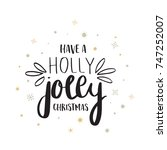 have a holly jolly christmas... | Shutterstock .eps vector #747252007