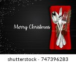 christmas meal table setting... | Shutterstock . vector #747396283