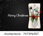 christmas meal table setting...   Shutterstock . vector #747396307