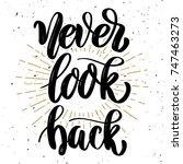 never look back. hand drawn... | Shutterstock .eps vector #747463273