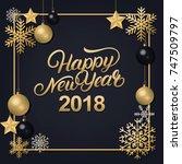 happy new year 2018 hand... | Shutterstock .eps vector #747509797