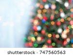 christmas bokeh   christmas... | Shutterstock . vector #747560563