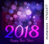 happy new year 2018 with bokeh... | Shutterstock . vector #747631477