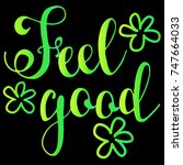 feel good. hand drawn... | Shutterstock .eps vector #747664033