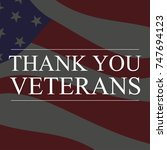 veterans day. we thank you... | Shutterstock .eps vector #747694123