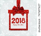 happy new year 2018  background ... | Shutterstock .eps vector #747697627