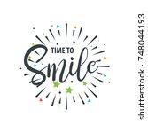 time to smile lettering design | Shutterstock .eps vector #748044193