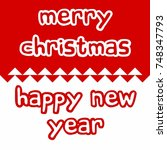 merry christmas and happy new... | Shutterstock .eps vector #748347793