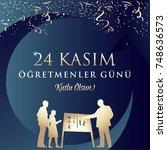 november 24th turkish teachers...   Shutterstock .eps vector #748636573