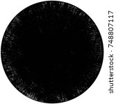 grunge black and white circle... | Shutterstock .eps vector #748807117