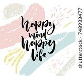 happy mind  happy life....   Shutterstock .eps vector #748933477