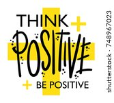 think positive be positive... | Shutterstock .eps vector #748967023