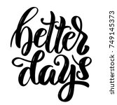 better days. hand drawn... | Shutterstock .eps vector #749145373