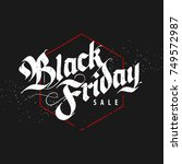 black friday sale  gothic hand... | Shutterstock .eps vector #749572987