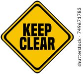 keep clear industrial sign.    Shutterstock .eps vector #749671783