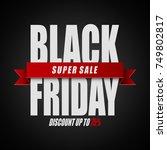 black friday super sale.... | Shutterstock . vector #749802817