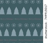 christmas trees and snowflakes...   Shutterstock .eps vector #749915017